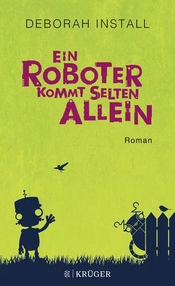 Ein Roboter kommt selten allein von Goga-Klinkenberg,  Susanne, Install,  Deborah