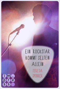 Ein Rockstar kommt selten allein (Die Rockstar-Reihe 3) von Sporrer,  Teresa
