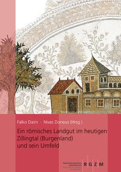 Ein römisches Landgut im heutigen Zillingtal (Burgenland) und sein Umfeld von Daim,  Falko, Doneus,  Nives