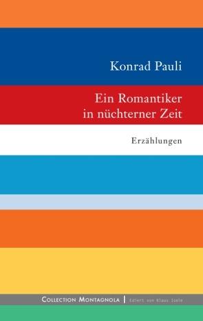 Ein Romantiker in nüchterner Zeit von Pauli,  Konrad