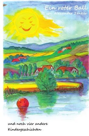 Ein roter Ball von Zenker,  Alexander