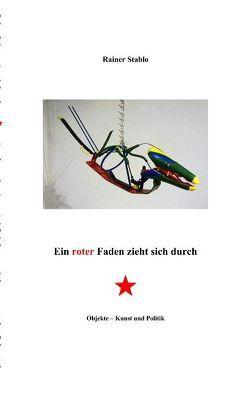 Ein roter Faden zieht sich durch von Stablo,  Rainer