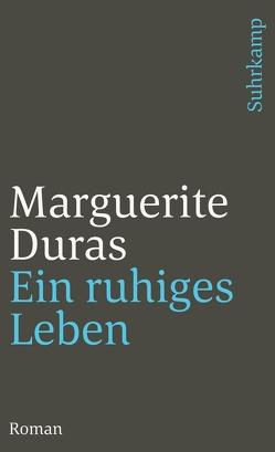 Ein ruhiges Leben von Duras,  Marguerite, Guggenheimer,  Walter Maria