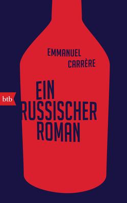 Ein russischer Roman von Carrère,  Emmanuel, Hamm,  Claudia