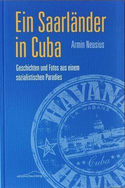 Ein Saarländer in Cuba von Neusius,  Armin