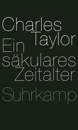 Ein säkulares Zeitalter von Schulte,  Joachim, Taylor,  Charles