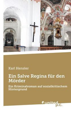 Ein Salve Regina für den Mörder von Hensler,  Karl