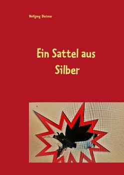 Ein Sattel aus Silber von Dietmar,  Wolfgang