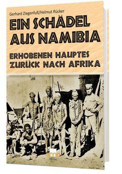 Ein Schädel aus Namibia von Rücker,  Helmut, Ziegenfuß,  Gerhard