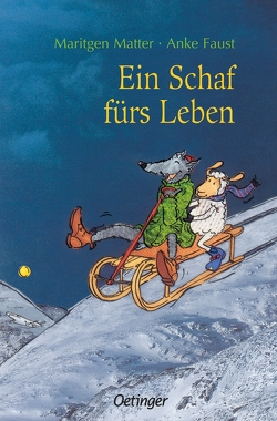 Ein Schaf fürs Leben von Faust,  Anke, Hachmeister,  Sylke, Matter,  Maritgen
