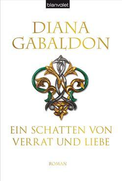 Ein Schatten von Verrat und Liebe von Gabaldon,  Diana, Schnell,  Barbara