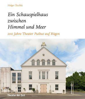 """""""… ein Schauspielhaus zwischen Himmel und Meer …"""" von Teschke,  Holger"""