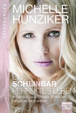 Ein scheinbar perfektes Leben von Hunziker,  Michelle, Liebl,  Elisabeth
