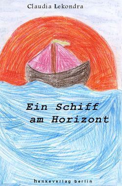 Ein Schiff am Horizont von Lekondra,  Claudia