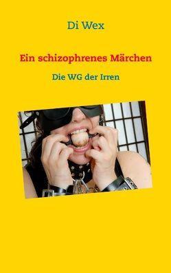 Ein schizophrenes Märchen von Wex,  Di