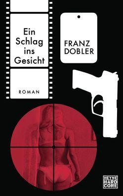Ein Schlag ins Gesicht von Dobler,  Franz