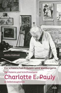 Ein schlesisches Fräulein wird Weltbürgerin von Kühnel,  Anita