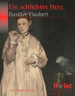 Ein schlichtes Herz von Flaubert,  Gustave