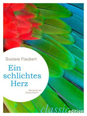 Ein schlichtes Herz von Flaubert,  Gustave, Goyert,  Georg