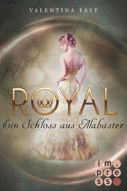 Royal 3: Ein Schloss aus Alabaster von Fast,  Valentina