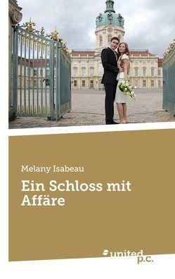 Ein Schloss mit Affäre von Isabeau,  Melany