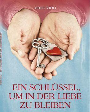 Ein Schlüssel, um in der Liebe zu Bleiben von Schonthal,  Jemima, Violi,  Greg