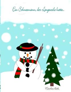 Ein Schneemann, der Langeweile hatte .. von Hick,  Monika