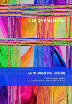 Ein Schneider fing ne Maus von Kallmeyer,  Ulrich