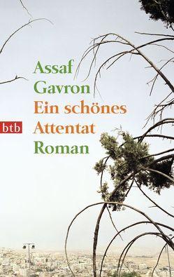 Ein schönes Attentat von Gavron,  Assaf, Linner,  Barbara