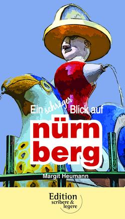 Ein schräger Blick auf Nürnberg von Heumann,  Margit