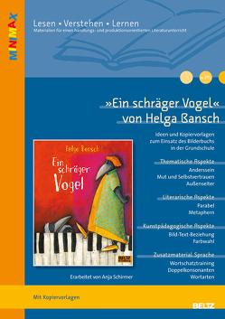 »Ein schräger Vogel« von Helga Bansch von Schirmer,  Anja
