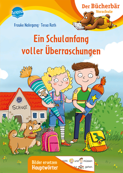 Ein Schulanfang voller Überraschungen von Nahrgang,  Frauke, Rath,  Tessa