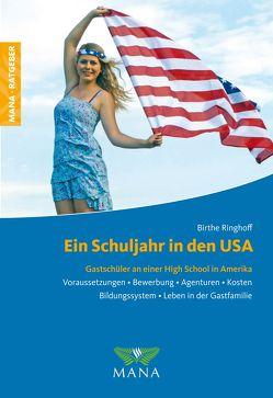 Ein Schuljahr in den USA von Ringhoff,  Birthe