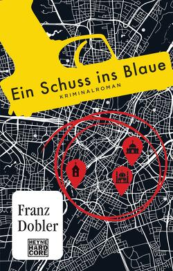 Ein Schuss ins Blaue von Dobler,  Franz