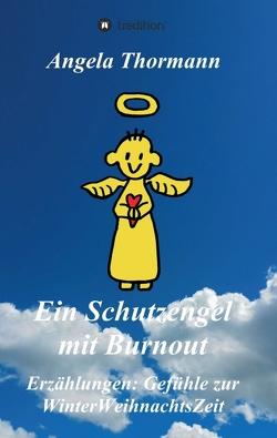 Ein Schutzengel mit Burnout von Thormann,  Angela