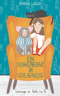 Ein Schweinebär im Schlafanzug von Langer,  Andreas, Pop,  Katalin Eva