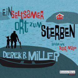 Ein seltsamer Ort zum Sterben von Matic,  Peter, Miller,  Derek B., Roth,  Olaf