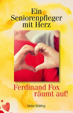 Ein Seniorenpfleger mit Herz von Strätling,  Ulrike