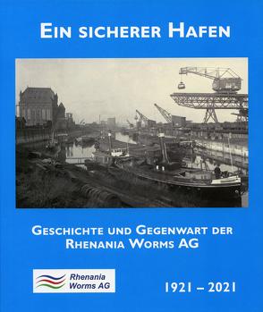 Ein sicherer Hafen von Boennen,  Gerold, Keth,  Roland, Kumpf,  Rebecca, Stadtarchiv Worms