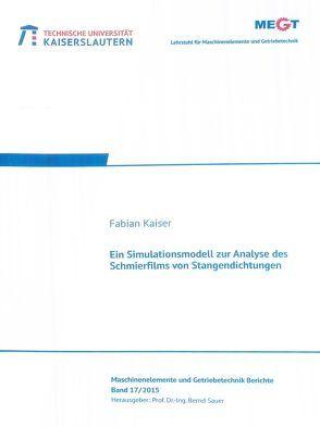 Ein Simulationsmodell zur Analyse des Schmierfilms von Stangendichtungen von Kaiser,  Fabian