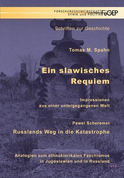 Ein slawisches Requiem – Russlands Weg in die Katastrophe von Scheremet,  Pawel, Spahn,  Tomas M.