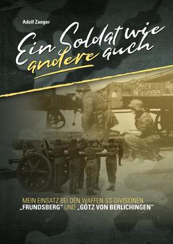 Ein Soldat wie andere auch von Zanger,  Adolf