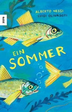 Ein Sommer von Nessi,  Alberto, Olivadoti,  Luigi, Sauser,  Barbara
