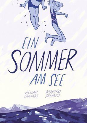 Ein Sommer am See von Hohl,  Tina, Tamaki,  Jilian, Tamaki,  Mariko