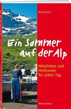 Ein Sommer auf der Alp von Bayer,  Birger
