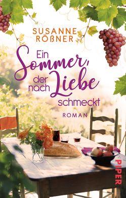 Ein Sommer, der nach Liebe schmeckt von Rößner,  Susanne