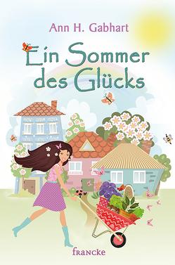 Ein Sommer des Glücks von Dziewas,  Dorothee, Gabhart,  Ann H.