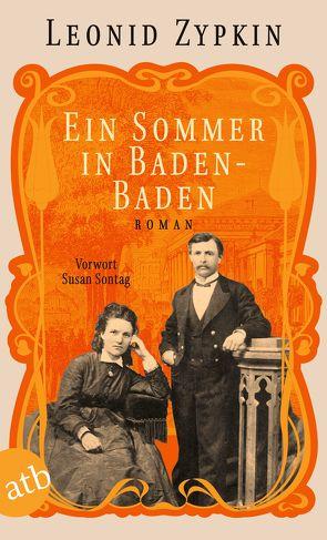Ein Sommer in Baden-Baden von Frank,  Alfred, Sontag,  Susan, Zypkin,  Leonid
