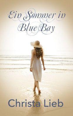 Ein Sommer in Blue Bay von Lieb,  Christa