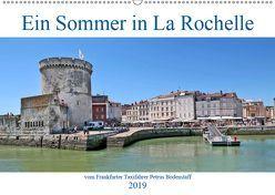 Ein Sommer in La Rochelle vom Frankfurter Taxifahrer Petrus Bodenstaff (Wandkalender 2019 DIN A2 quer) von Bodenstaff,  Petrus
